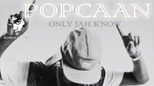 Popcaan - Only Jah Know
