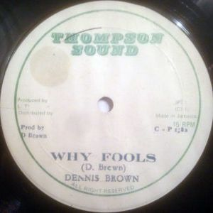 Dennis Brown - Why Fools