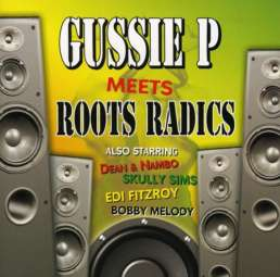 Gussie P meets Roots Radics