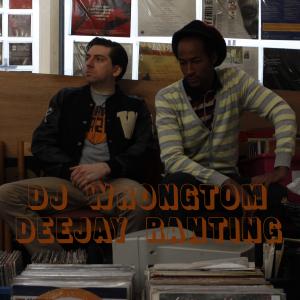 Wrongtom - Deejay Ranting
