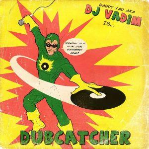 Vadim - Dubcatcher