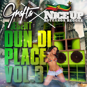Grafta presents Dun Di Place Vol.3