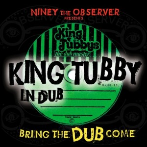 Niney The Observer - Bring The Dub Come