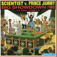 Scientist vs. Prince Jammy - Big Showdown At King Tubby's. jpg