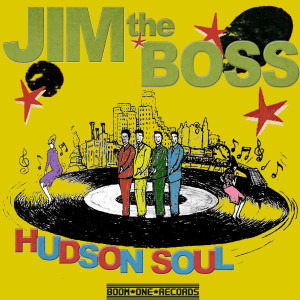 Jim the Boss - Hudson Soul