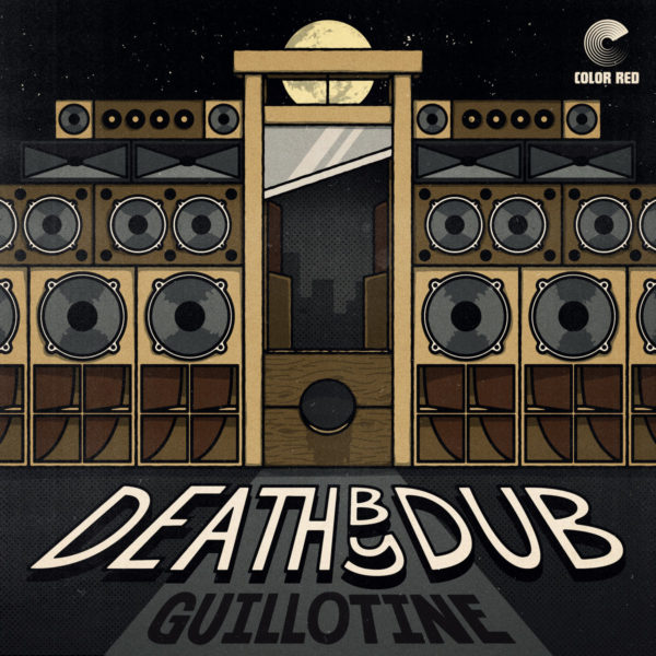 Death By Dub – Guillotine